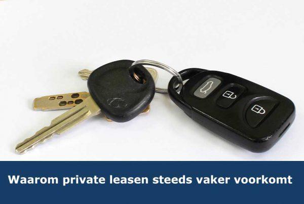 Waarom private leasen steeds vaker voorkomt